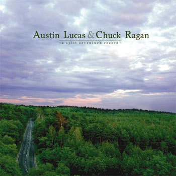 "Austin Lucas/Chuck Ragan split 7"""