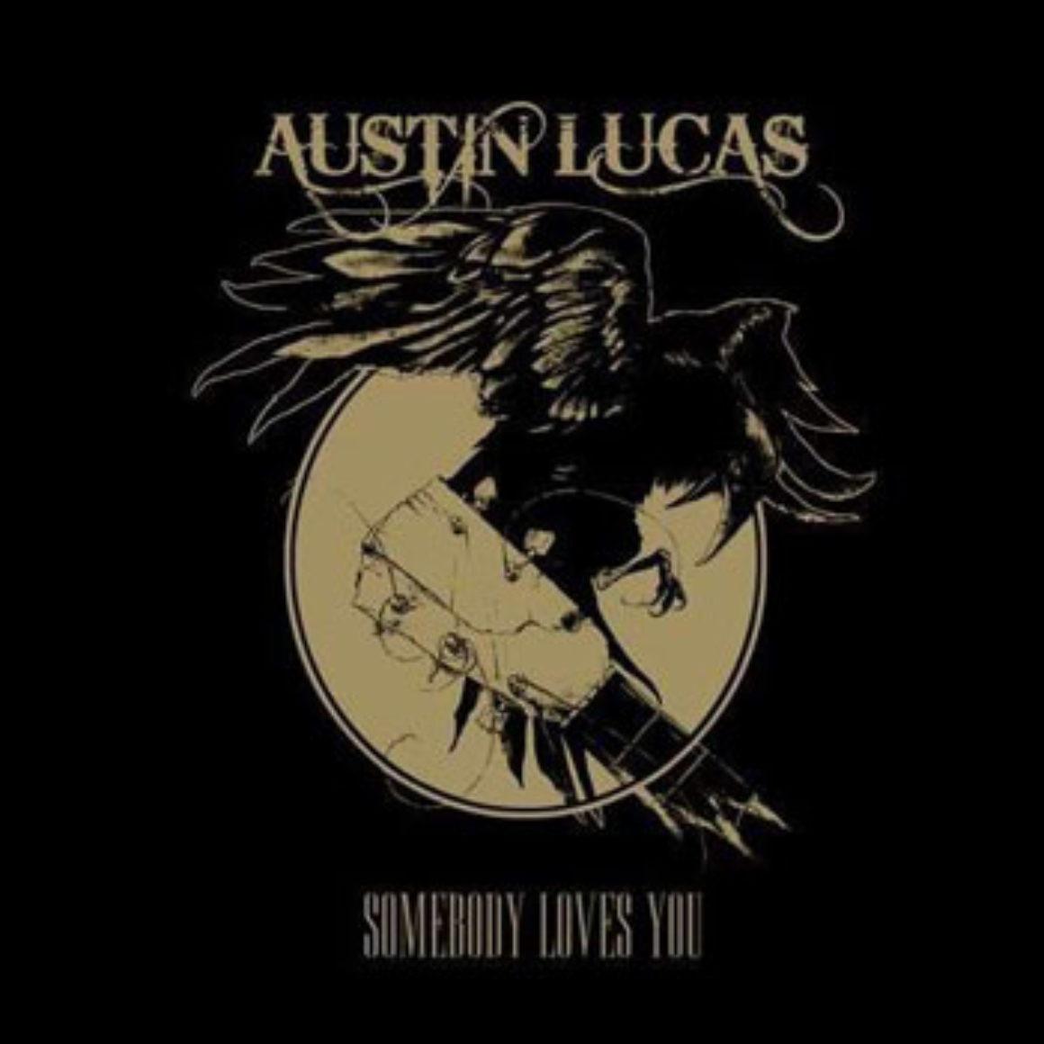 Austin Lucas - Somebody Loves You