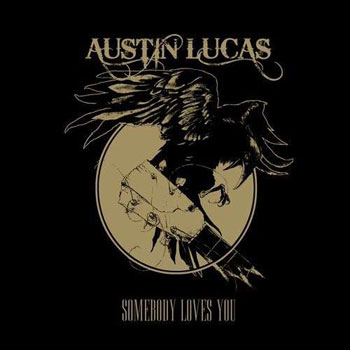 Austin Lucas - Somebody Loves You