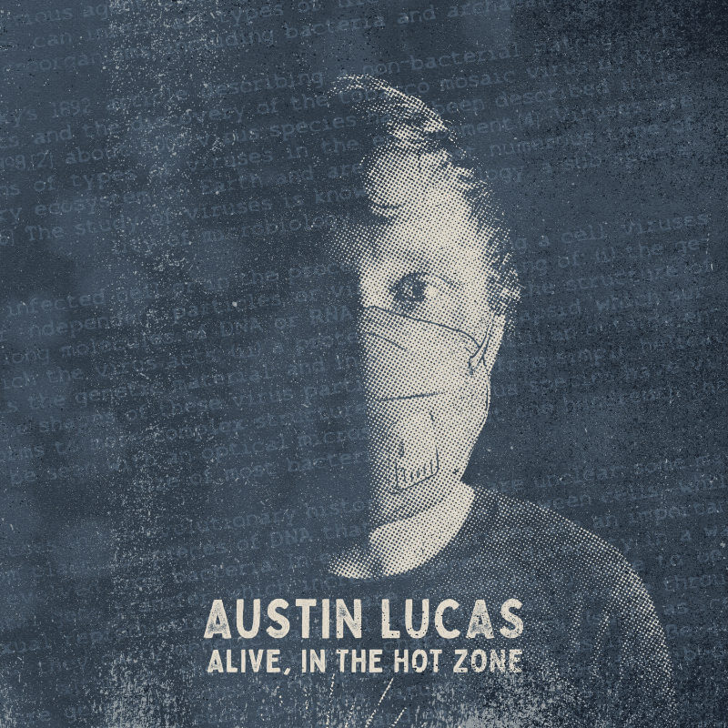 Austin Lucas – Alive, In The Hot Zone – New Record